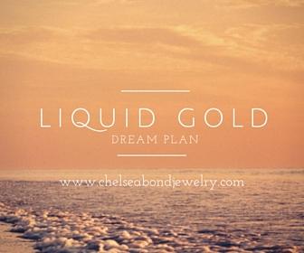 Liquid Gold Dream Plan