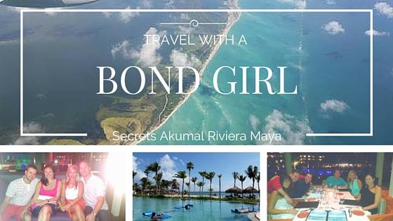 Travel with a Bond Girl - Chelsea Bond Jewelry - Secrets Akumal Riviera Maya